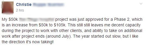 My $50k project was just approved for a Phase 2, which is an increase from $50k to $105k. This still leaves me decent capacity during the project to work with other clients, and ability to take on additional work after project ends.