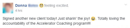 Signed another new client today! Just sharin5' the joy! Totally loving the accountability of the Accelerator Coaching program!!!