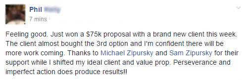 Feeling good. Just won a $75k proposal with a brand new client this week. Thanks to Michael Zipursky and Sam Zipursky for their support while I shifted my ideal client and value prop. Perserverance and impoerfect action dpes product results!!