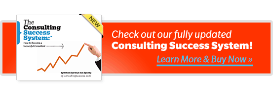 Check out our fully updated Consulting Success System! Learn More and Buy Now.