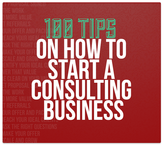 100 Tips - Starting a Consulting Business