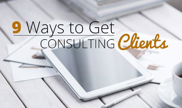 9 ways to get more consulting clients