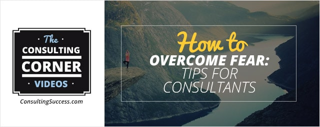 How-Consultants-Overcome-Fear