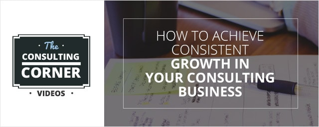 How-Achieve-Consistent-Growth-Your-Consulting-Business