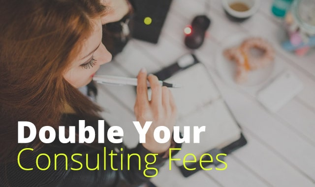 Double-Your-Consulting-Fees