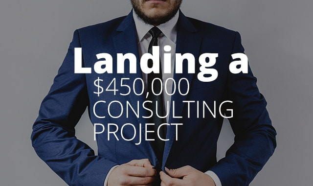 Landing-a-450000-Consulting-Project