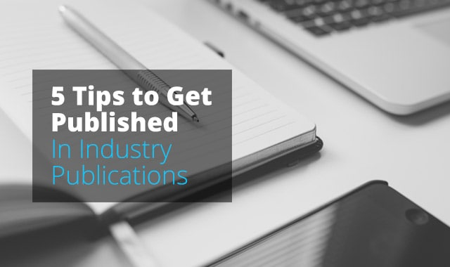 5-tips-to-get-published-in-industry-publications