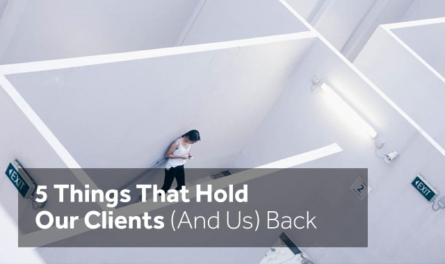 5-things-that-hold-consultants-and-clients-back