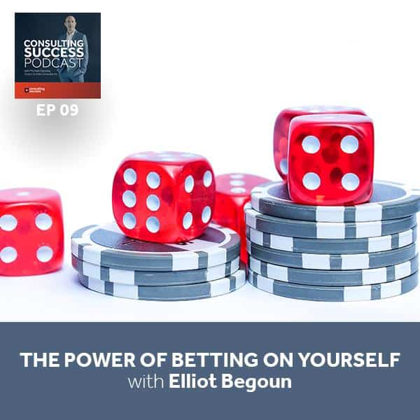 Business Podcast: Elliot Begoun and The Power of Betting on Yourself