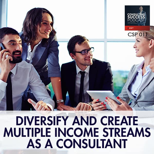 Business Podcast: Diversify and Create Multiple Income Streams as a Consultant with Dorie Clark