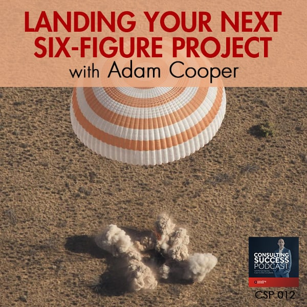 Business Podcast: Landing Your Next Six-Figure Project with Adam Cooper