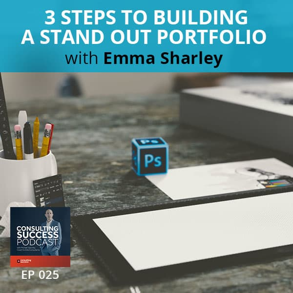 Business Podcast: 3 Steps To Building A Stand Out Portfolio With Emma Sharley