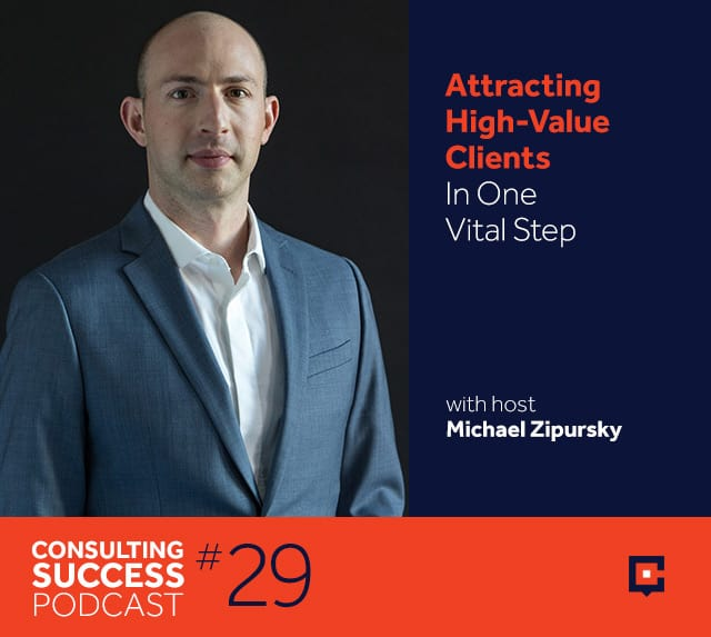 Business Podcast: Attracting High-Value Clients In One Vital Step