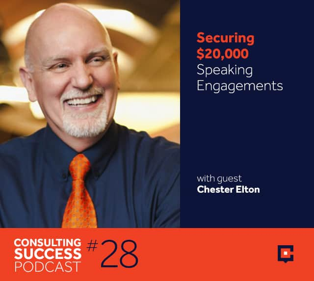 Business Podcast: Securing $20,000 Speaking Engagements with Chester Elton