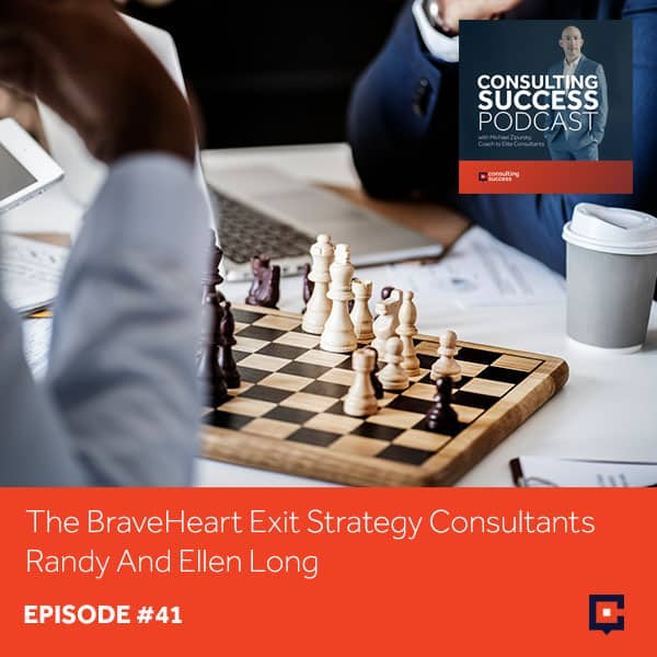 Business Podcast: The BraveHeart Exit Strategy Consultants Randy And Ellen Long
