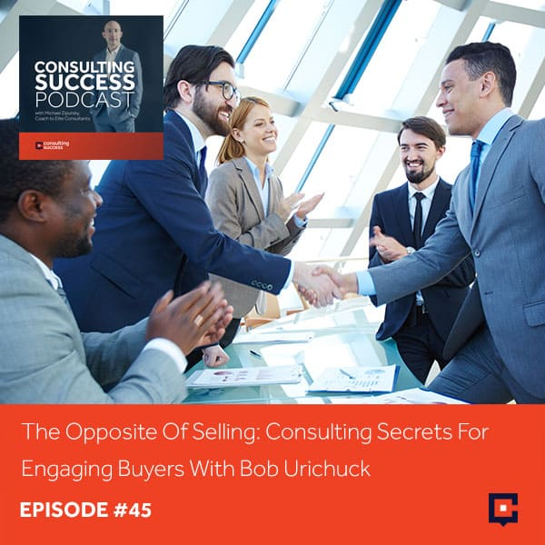 CSP 45 | Engage Buyers In Consulting