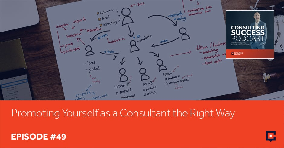 CSP 49 | Promoting Yourself As A Consultant