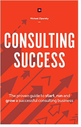 The Consulting Success book. The proven guide to start, run and grow a successful consulting business.
