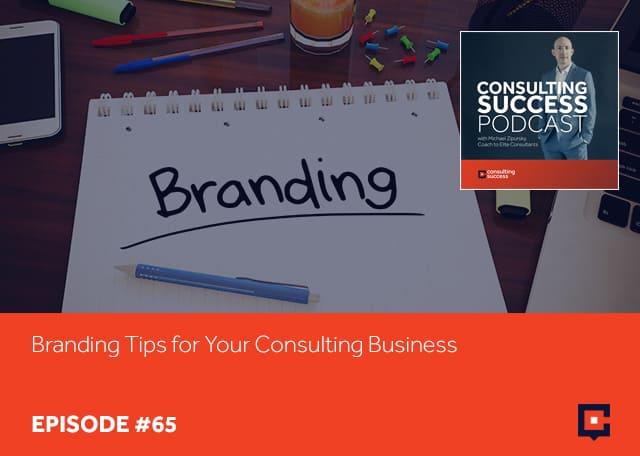 CSP 65 | Branding Tips