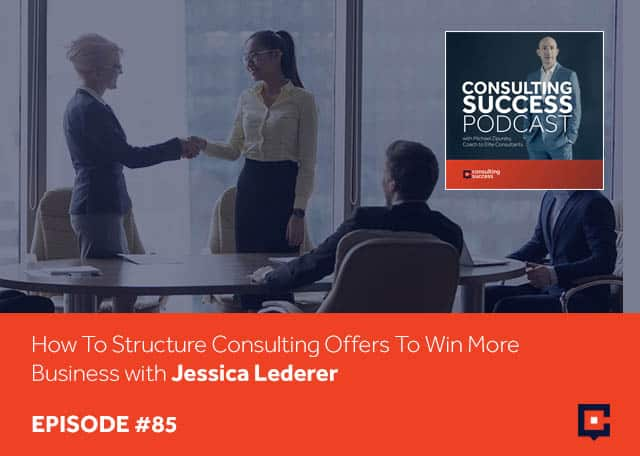 CSP 85 | Structuring Consulting Offers
