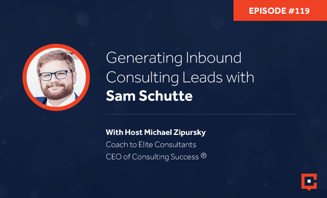 CSP 119 | Generating Inbound Consulting Leads