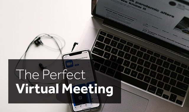 the perfect virtual meeting
