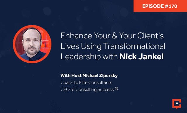 Business podcast: Enhance Your & Your Client's Lives Using Transformational Leadership With Nick Jankel: Podcast #170