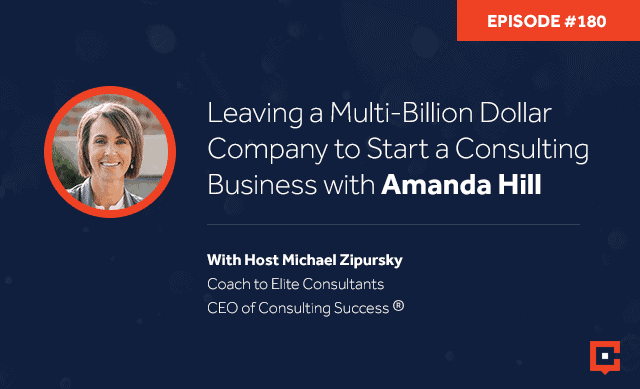 Business podcast: Leaving a Multi-Billion Dollar Company to Start a Consulting Business with Amanda Hill: Podcast #180