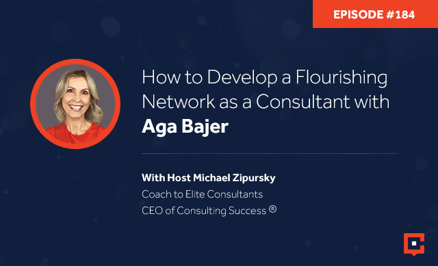 Business podcast: How to Develop a Flourishing Network as a Consultant with Aga Bajer: Podcast #184