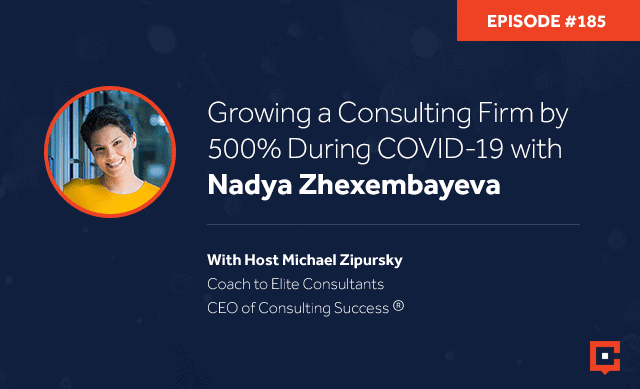 Business podcast: Growing a Consulting Firm by 500% During COVID-19 with Nadya Zhexembayeva: Podcast #185
